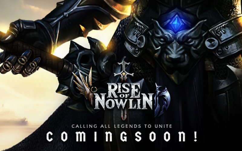 Rise of Nowlin New Mobile MMORPG Calling All Legend to Unite!